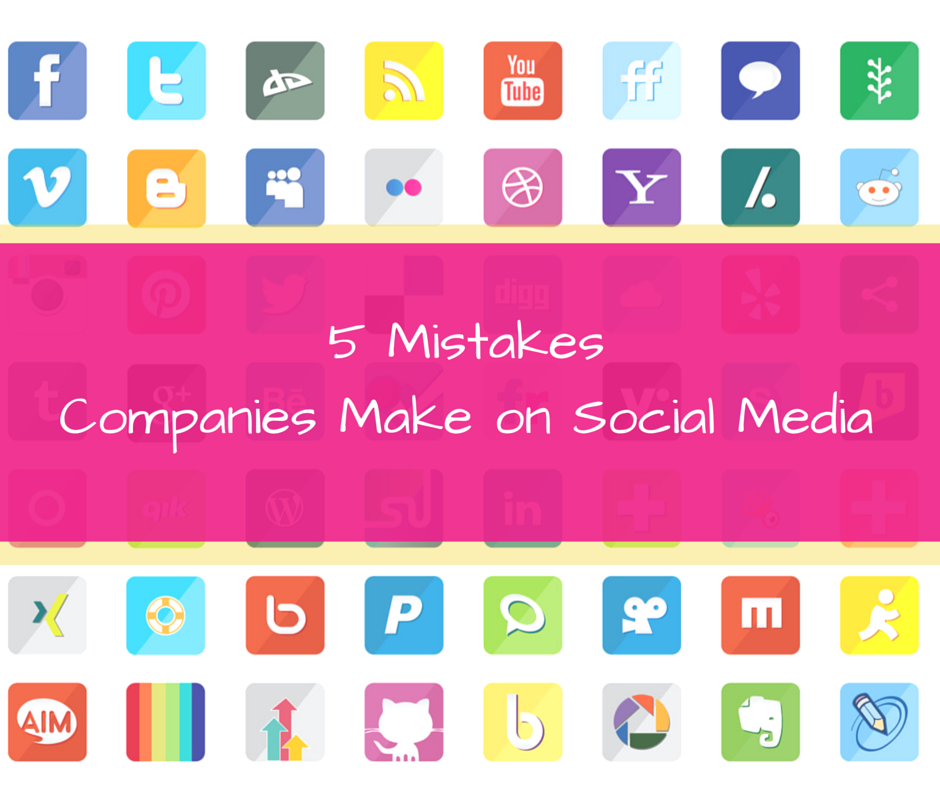 5 Mistakes Companies Make on Social Media (1) 2