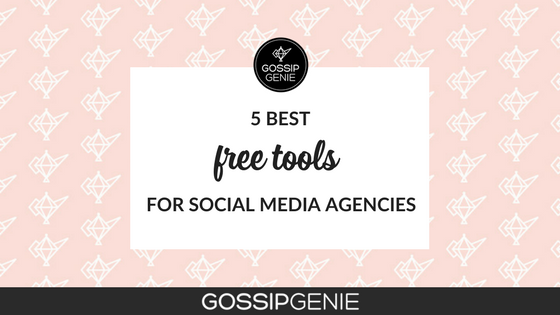 The 5 Best Free Tools for Social Media Agencies - Gossip Genie
